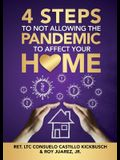 4 Steps to Not Allowing the Pandemic to Affect your Home