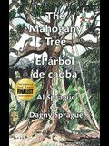 The Mahogany Tree * El Árbol de Caoba