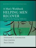 Helping Men Recover: A Man's Workbook, Special Edition for the Criminal Justice System