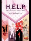 H.E.L.P.: Hurt, Empower, Love, Praise