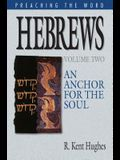Hebrews: An Anchor for the Soul, Volume 2 (Preaching the Word)