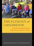 The Ecology of Childhood: How Our Changing World Threatens Children's Rights