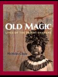 Old Magic: Lives of the Desert Shamans