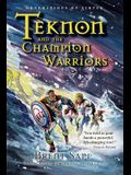 Teknon and the CHAMPION Warriors: A Son's Quest for Courageous Manhood