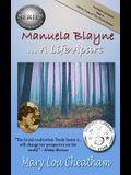 Manuela Blayne: A Life Apart