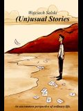 (Un)usual Stories: An uncommon perspective of ordinary life.