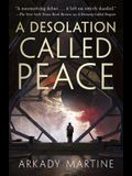 A Desolation Called Peace