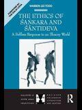 The Ethics of Sankara and Santideva: A Selfless Response to an Illusory World