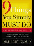 9 Things You Simply Must Do to Succeed in Love and Life: A Psychologist Probes the Mystery of Why Some Lives Really Work and Others Don't