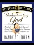 The World's Easiest Guide to Understanding God