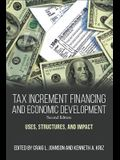 Tax Increment Financing and Economic Development, Second Edition: Uses, Structures, and Impact
