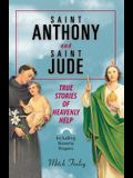 Saint Anthony and Saint Jude: True Stories of Heavenly Help