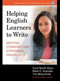 Helping English Learners to Write--Meeting Common Core Standards, Grades 6-12