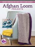 Afghan Loom Projects: Designs and Techniques for 15 Cozy, Cuddly and Classic Blankets