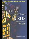 Resurrection of Jesus: John Dominic Crossan and N. T. Wright in Dialogue