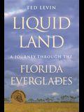Liquid Land: A Journey Through the Florida Everglades