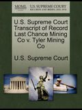 U.S. Supreme Court Transcript of Record Last Chance Mining Co V. Tyler Mining Co
