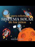 Libro para colorear el sistema solar de los niños: Astronautas, planetas, naves espaciales y el universo para niños de 4 a 8 años