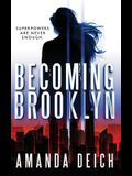 Becoming Brooklyn
