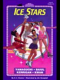 Ice Stars:  Yamaguchi, Baiul, Kerrigan, Kwan (All Aboard Reading Level 3, Grades 2 - 3)