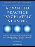 Advanced Practice Psychiatric Nursing: Integrating Psychotherapy, Psychopharmacology, and Complementary and Alternative Approaches Across the Life Spa