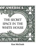 The Secret Space in the White House
