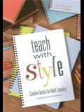 Teach with Style: Creative Tactics for Adult Learning (Updated and Enhanced)