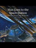 Max Goes to the Space Station: A Science Adventure with Max the Dog
