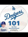 Los Angeles Dodgers 101: My First Team-Board-Book
