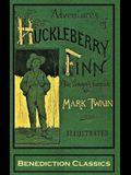 Adventures of Huckleberry Finn (Tom Sawyer's Comrade): [Complete and unabridged. 174 original illustrations.]