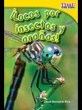 ¡Locos Por Insectos Y Arañas! (Going Buggy) (Spanish Version) = Crazy about Insects and Spiders!