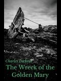 The Wreck of the Golden Mary: A novel by Charles Dickens (unabridged)