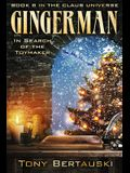 Gingerman: In Search of the Toymaker