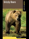 Grizzly Bears: A Falcon Field Guide, First Edition
