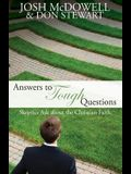 Answers to Tough Questions: Skeptics ask about the Christian faith