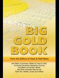 Track & Field News' Big Gold Book: Metric Conversion Tables for Track & Field, Combined Decathlon/Heptathlon Scoring and Metric Conversion Tables, and