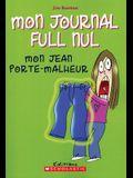 Mon Journal Full Nul: N? 2 - Mon Jean Porte-Malheur