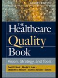 The Healthcare Quality Book: Vision, Strategy, and Tools, Fourth Edition