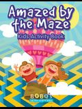 Amazed by the Maze - Kids Activity Book