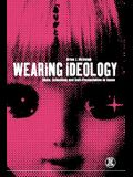 Wearing Ideology: State, Schooling and Self-Presentation in Japan
