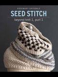 Seed Stitch: Beyond Knit 1, Purl 1