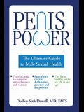 Penis Power: The Ultimate Guide to Male Sexual Health