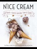 N'Ice Cream: 80+ Recipes for Healthy Homemade Vegan Ice Creams: A Cookbook