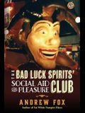 The Bad Luck Spirits' Social Aid and Pleasure Club