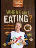 Where Am I Eating?: An Adventure Through the Global Food Economy with Discussion Questions and a Guide to Going Glocal