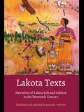 Lakota Texts: Narratives of Lakota Life and Culture in the Twentieth Century