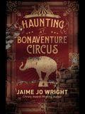 The Haunting at Bonaventure Circus