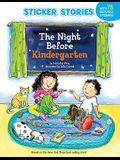 The Night Before Kindergarten (Sticker Stories) [With Sticker(s)]