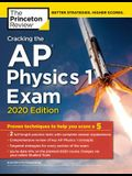 Cracking the AP Physics 1 Exam, 2020 Edition: Practice Tests & Proven Techniques to Help You Score a 5