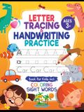 Letter Tracing and Handwriting Practice Book: Trace Letters and Numbers Workbook of the Alphabet and Sight Words, Preschool, Pre K, Kids Ages 3-5 + 5-